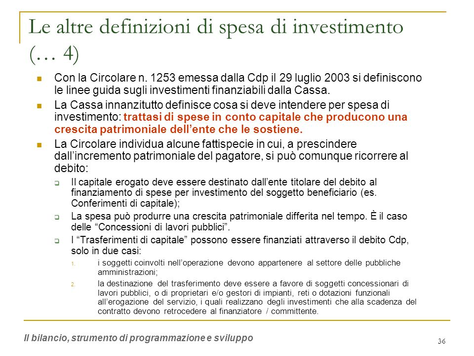 36 Le altre definizioni di spesa di investimento (… 4) Con la Circolare n.