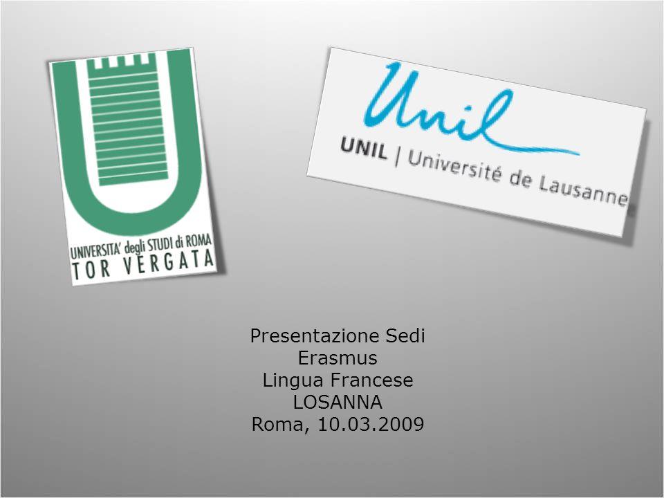 Presentazione Sedi Erasmus Lingua Francese LOSANNA Roma, 10.03.2009