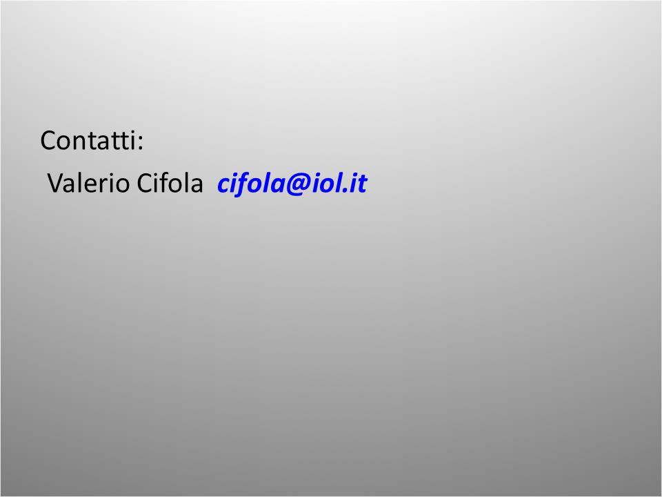 Contatti: Valerio Cifola cifola@iol.it