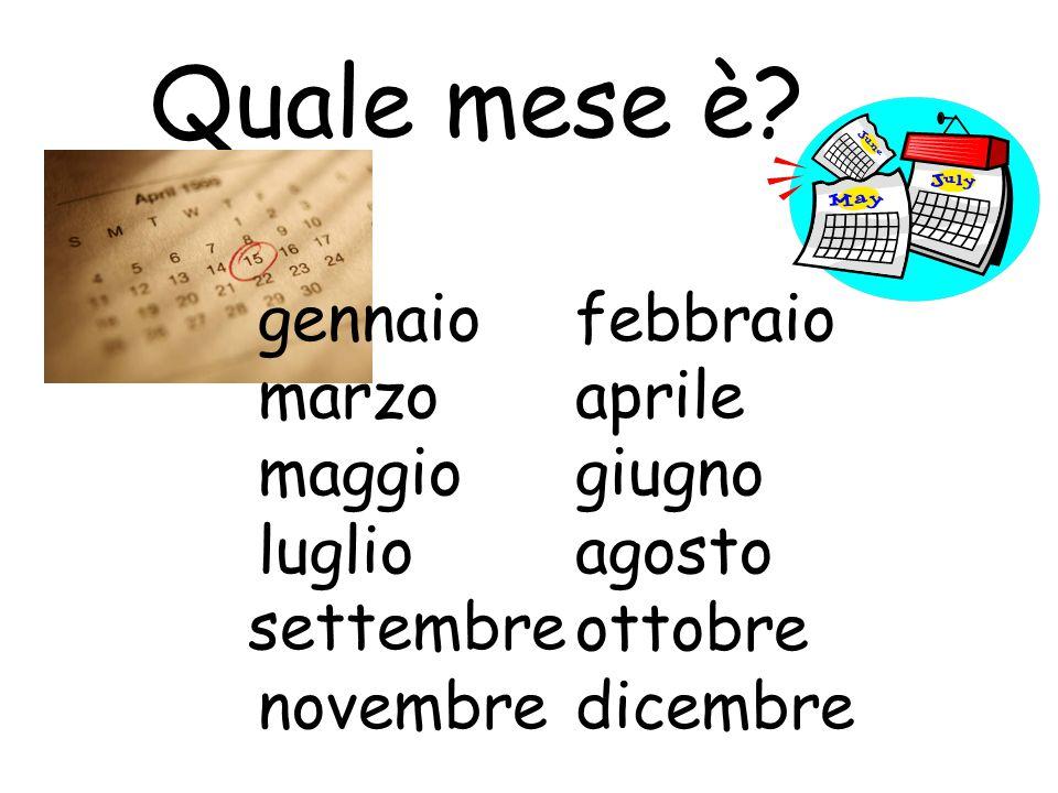 Quale mese è? gennaiofebbraio marzo aprile maggiogiugno luglioagosto ottobre novembredicembre settembre