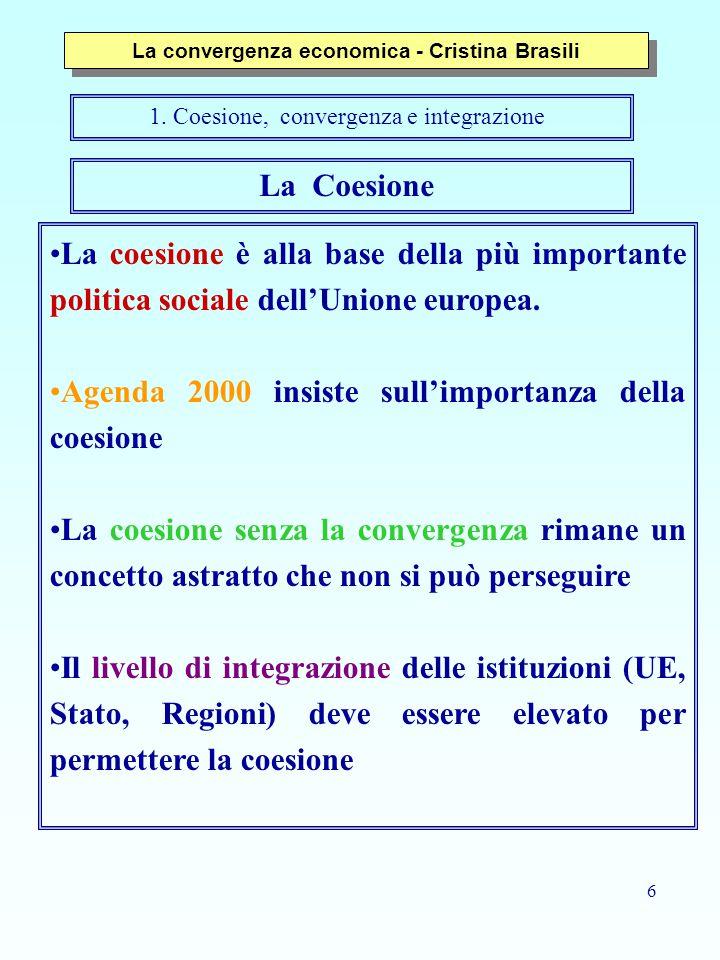 6 La coesione è alla base della più importante politica sociale dell'Unione europea.