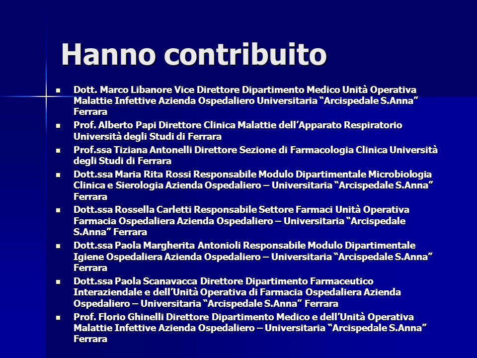"""Hanno contribuito Dott. Marco Libanore Vice Direttore Dipartimento Medico Unità Operativa Malattie Infettive Azienda Ospedaliero Universitaria """"Arcisp"""