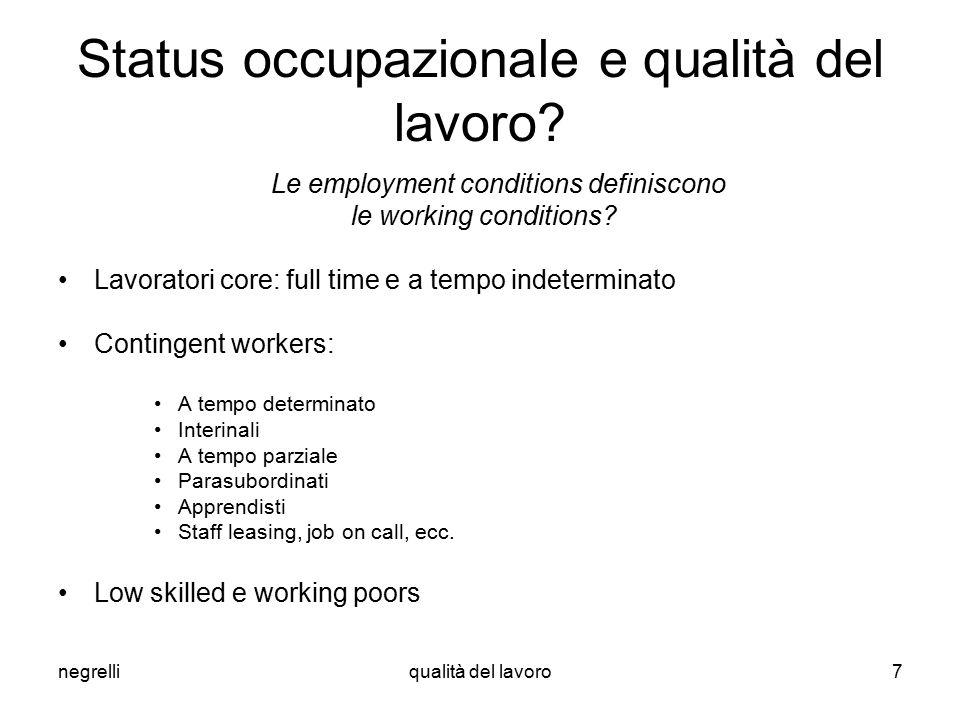 negrelliqualità del lavoro7 Status occupazionale e qualità del lavoro.