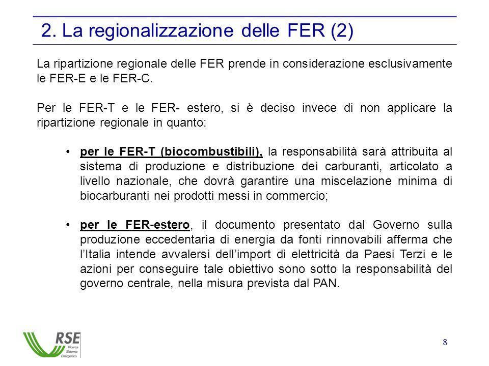 8 2. La regionalizzazione delle FER (2) La ripartizione regionale delle FER prende in considerazione esclusivamente le FER-E e le FER-C. Per le FER-T