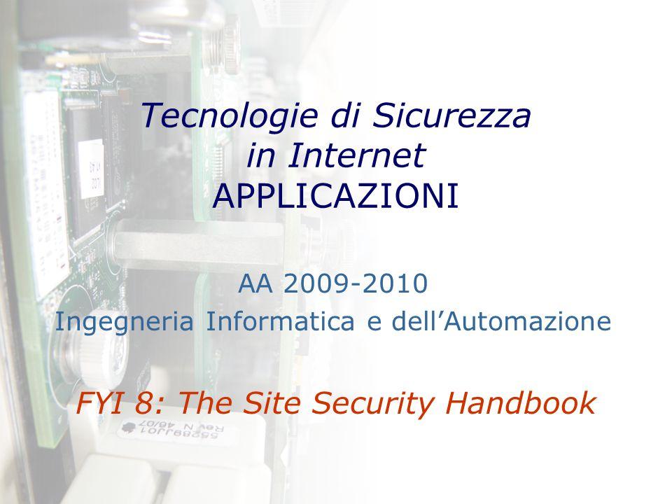 Tecnologie di Sicurezza in Internet: applicazioni – AA 2009-2010 – A10/2 Site Security Handbook RFC 2196 – Sept.