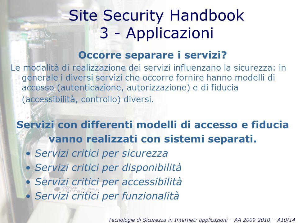 Tecnologie di Sicurezza in Internet: applicazioni – AA 2009-2010 – A10/14 Site Security Handbook 3 - Applicazioni Occorre separare i servizi.