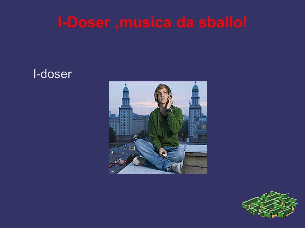 I-Doser,musica da sballo! I-doser