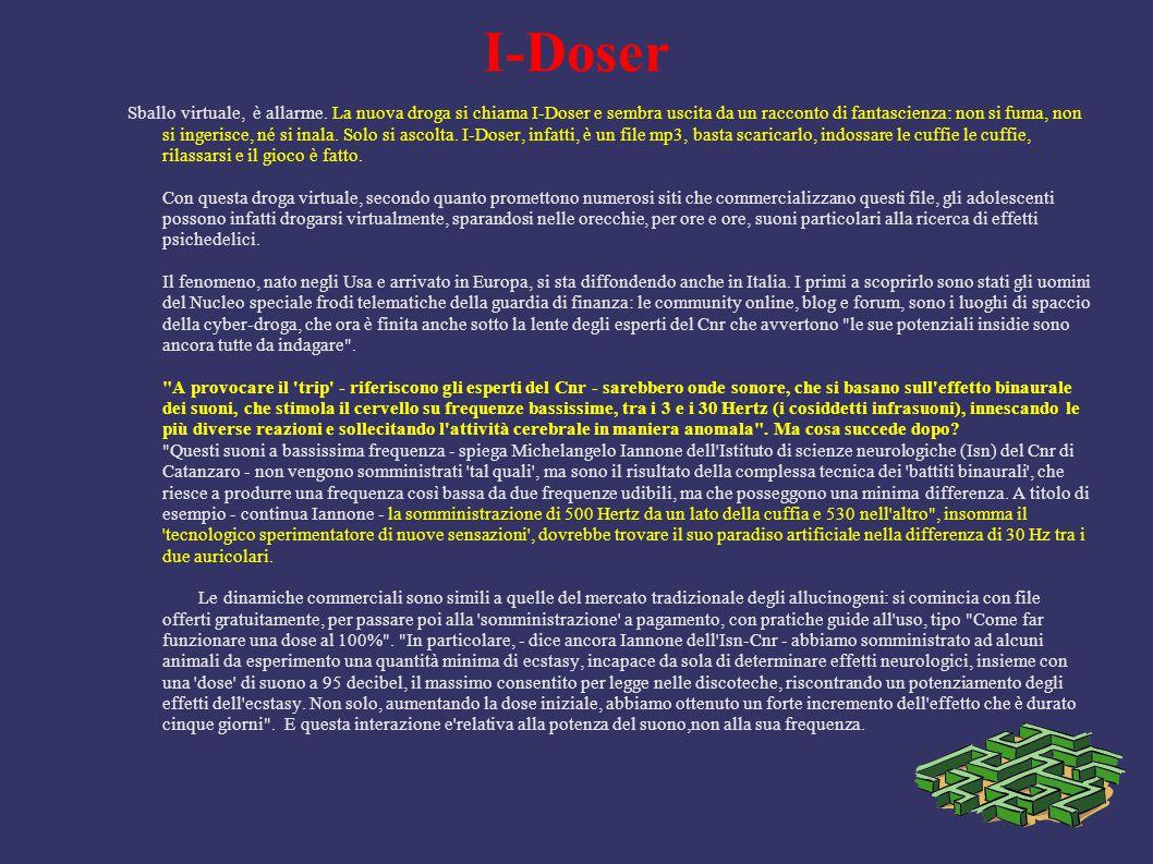 I-Doser Sballo virtuale, è allarme. La nuova droga si chiama I-Doser e sembra uscita da un racconto di fantascienza: non si fuma, non si ingerisce, né