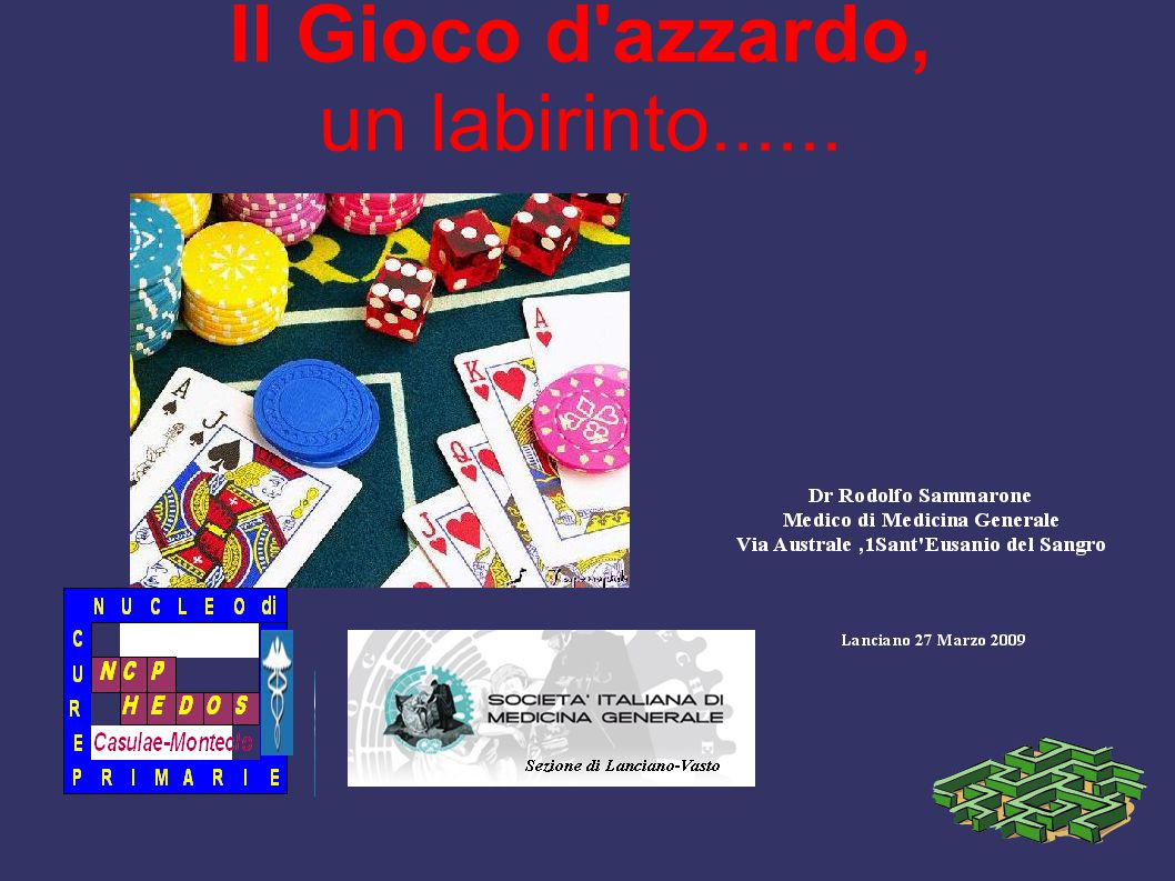 Il Gioco d'azzardo, un labirinto......