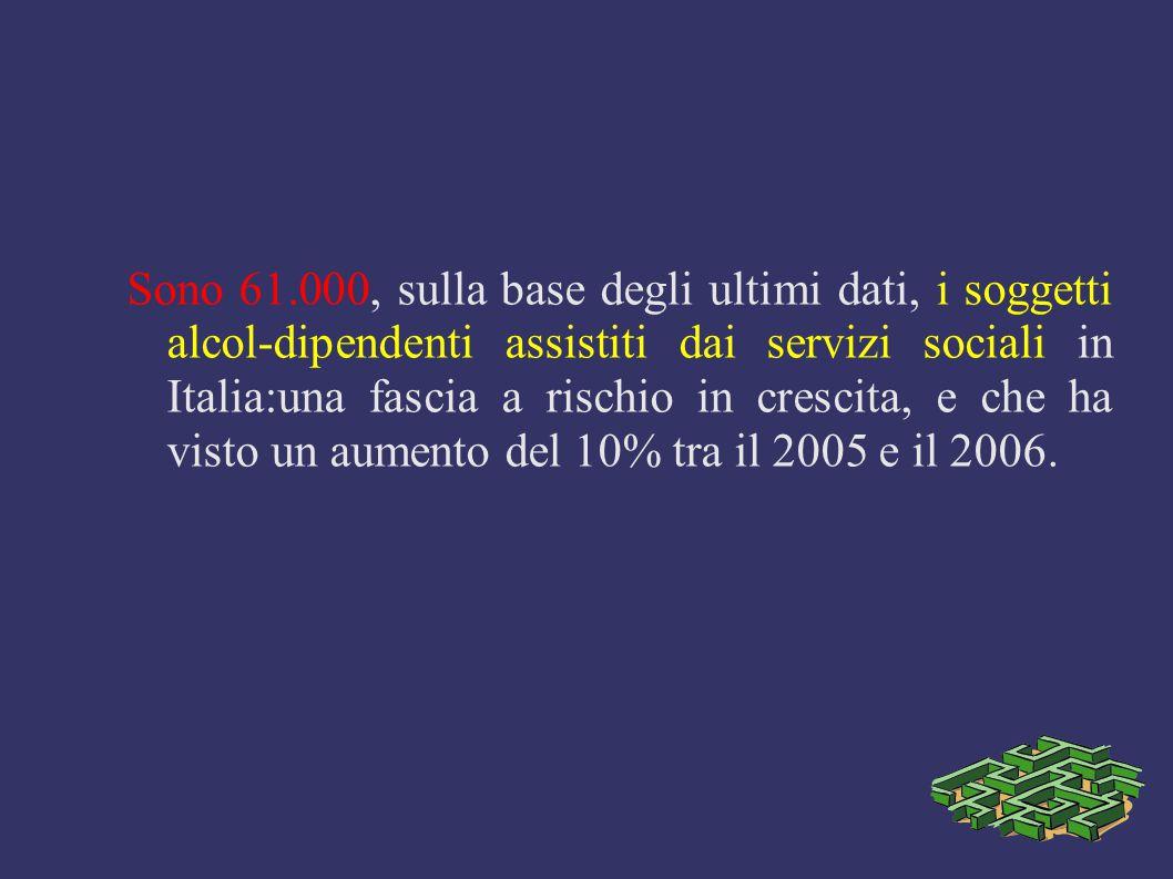 Sono 61.000, sulla base degli ultimi dati, i soggetti alcol-dipendenti assistiti dai servizi sociali in Italia:una fascia a rischio in crescita, e che