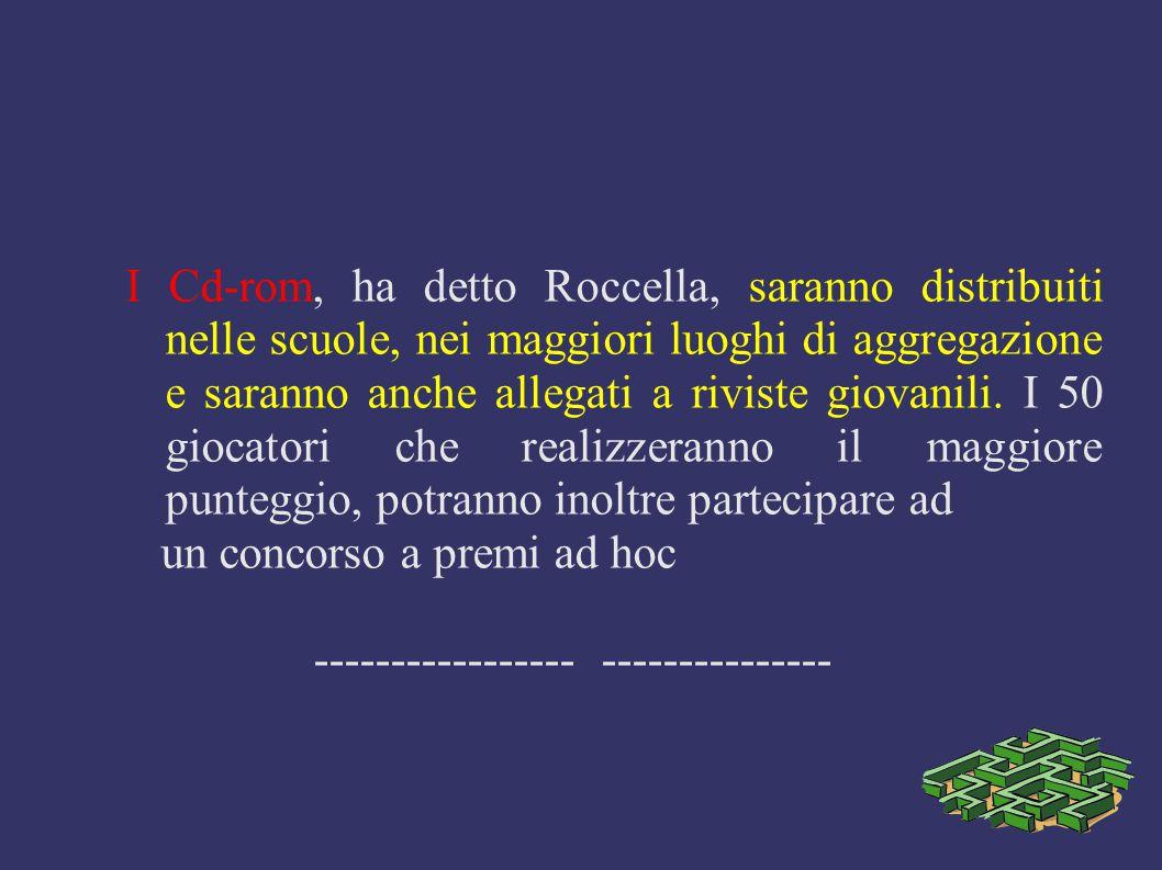 I Cd-rom, ha detto Roccella, saranno distribuiti nelle scuole, nei maggiori luoghi di aggregazione e saranno anche allegati a riviste giovanili. I 50