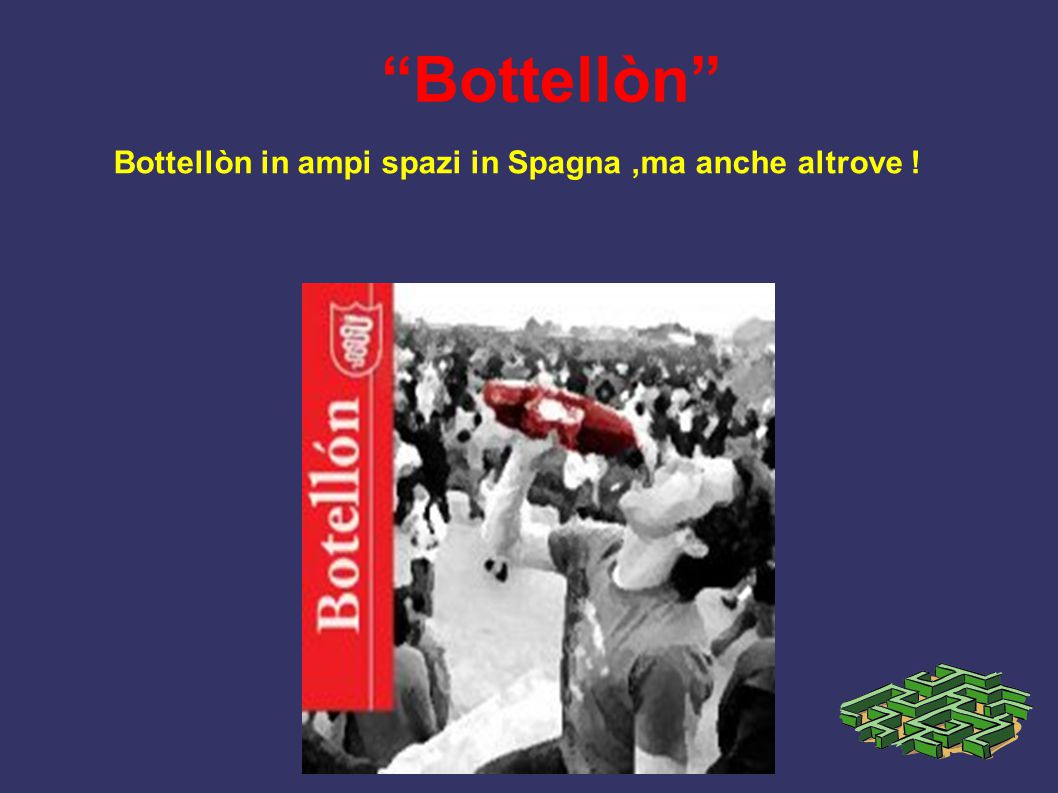 """Bottellòn"" Bottellòn in ampi spazi in Spagna,ma anche altrove !"