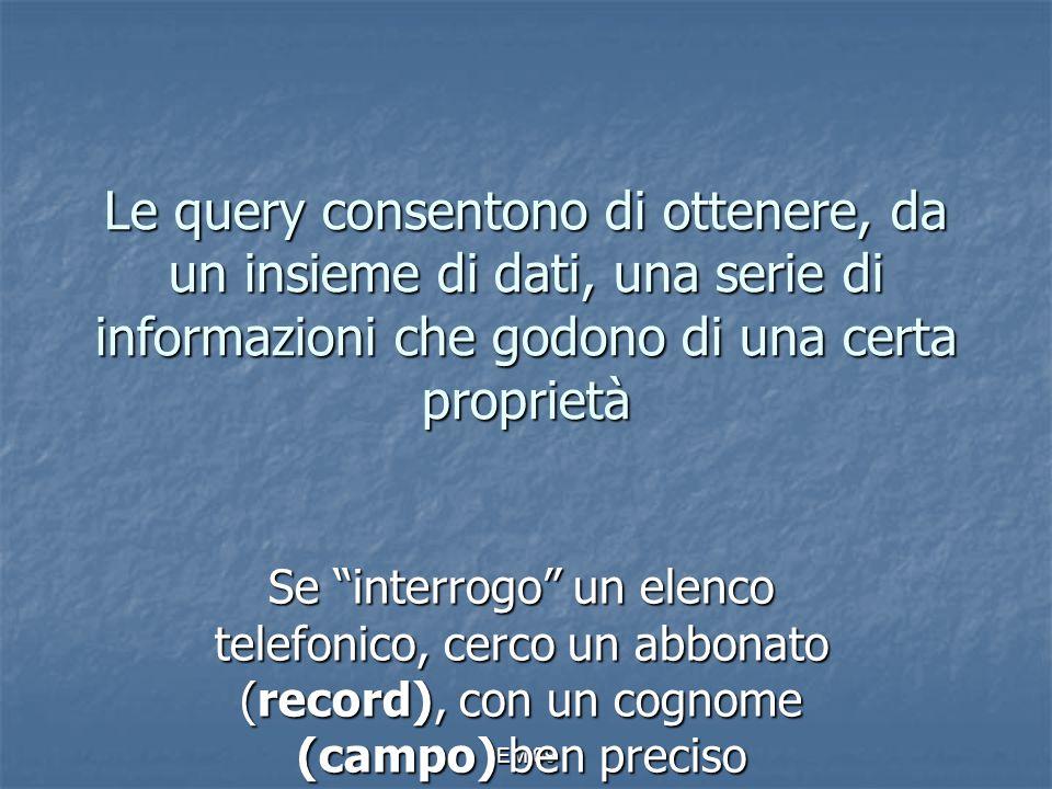 """EM 09 Le query consentono di ottenere, da un insieme di dati, una serie di informazioni che godono di una certa proprietà Se """"interrogo"""" un elenco tel"""