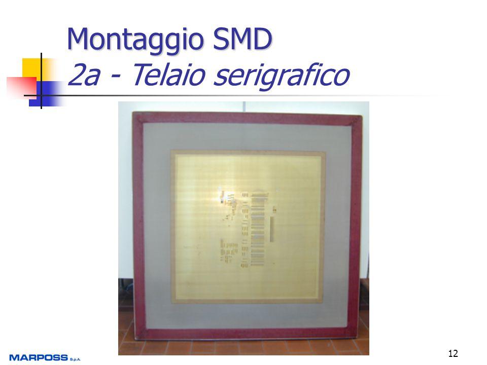 12 Montaggio SMD Montaggio SMD 2a - Telaio serigrafico