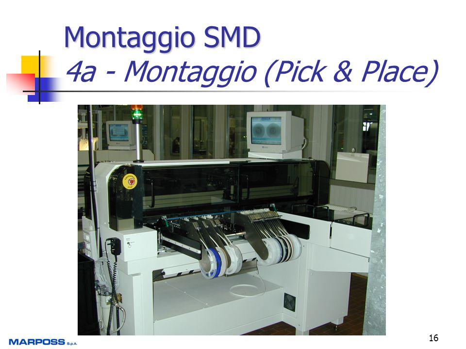 16 Montaggio SMD Montaggio SMD 4a - Montaggio (Pick & Place)