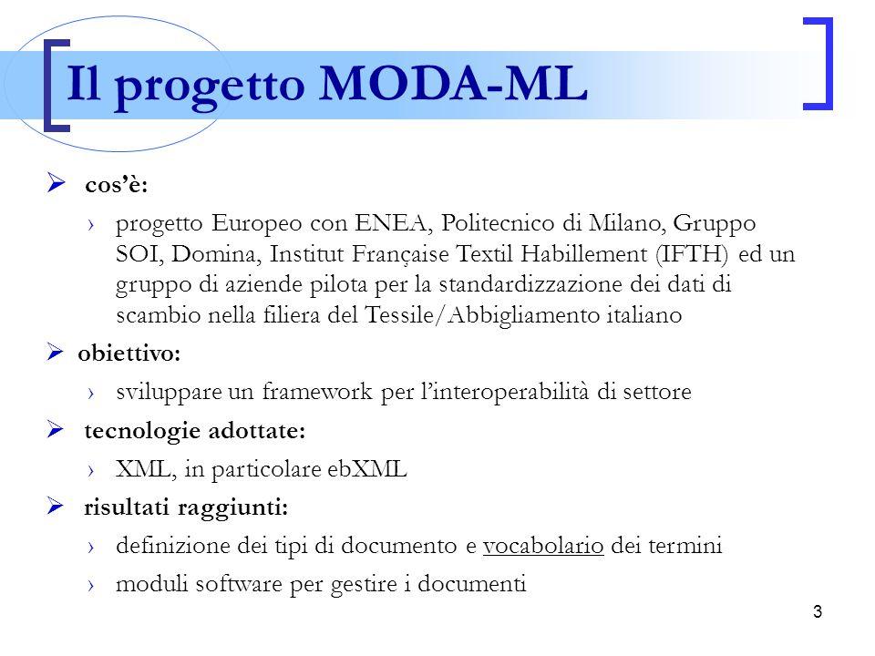 4 Il vocabolario di MODA-ML  contiene informazioni sui tipi di documento XML scambiati e definisce una struttura gerarchica formata da processi, attività, transazioni e documenti  gestito tramite database, chiamato Dizionario di MODA-ML che funge da repository bilingue, e generatori della documentazione e degli SCHEMA per validare i documenti XML  problemi: 1.rappresentare in modo completo e non ambiguo tutti gli scenari e i documenti di business definiti nel vocabolario (adottando standard di modellazione) 2.generare la documentazione di nuove release in maniera veloce e senza errori