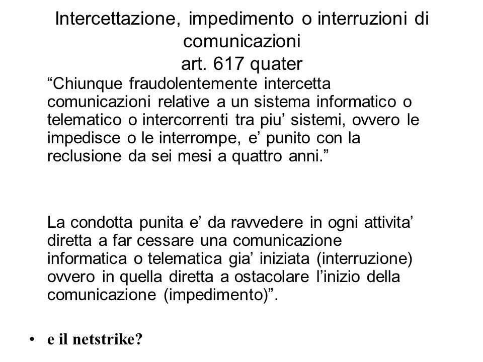 Intercettazione, impedimento o interruzioni di comunicazioni art.