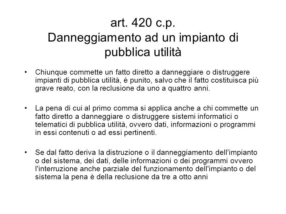 art.617 quater Integra il reato di cui all art. 617-quater cod.
