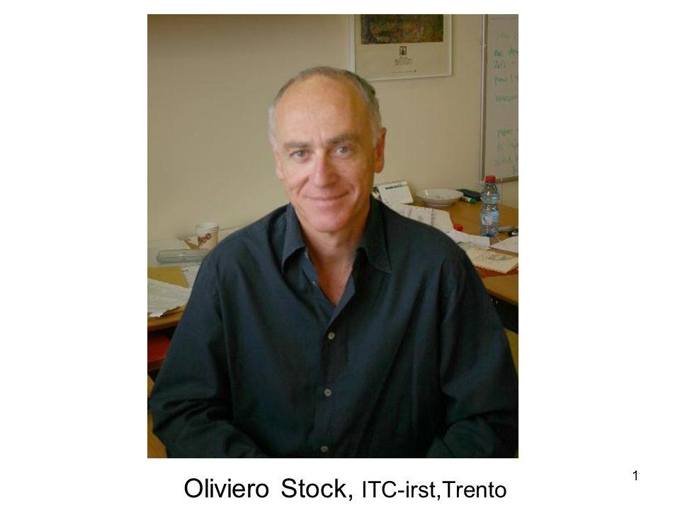 1 Oliviero Stock, ITC-irst,Trento