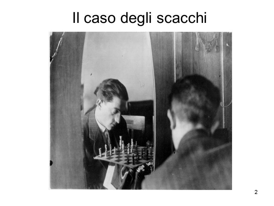 2 Il caso degli scacchi