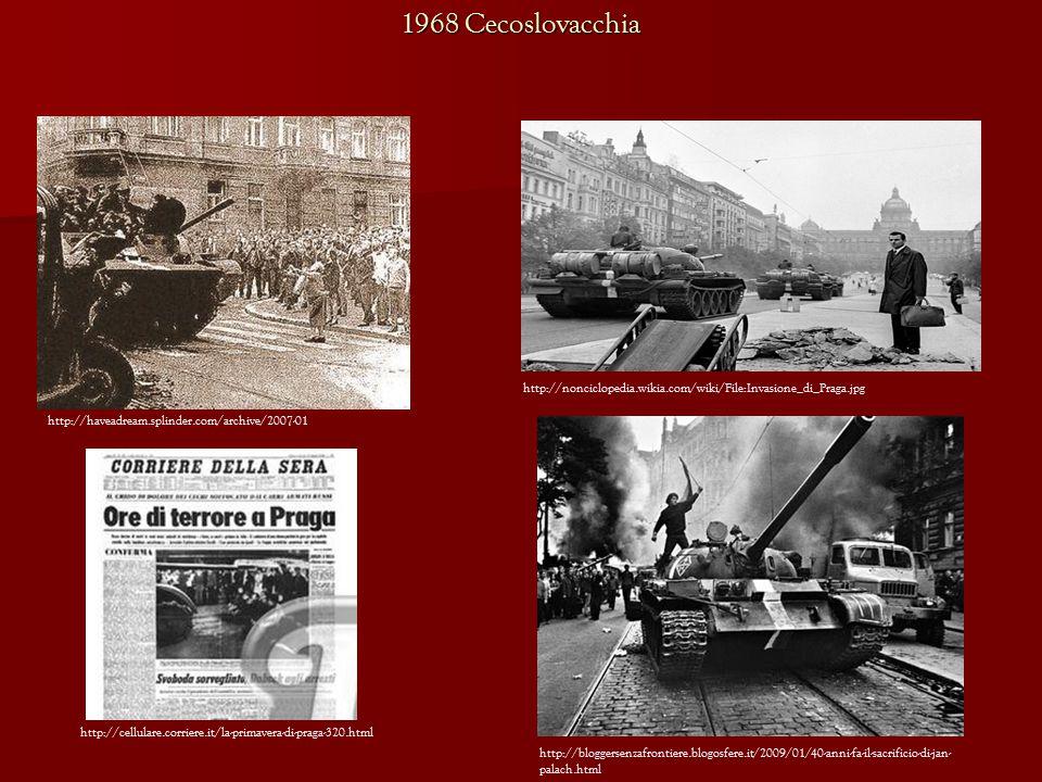 http://cellulare.corriere.it/la-primavera-di-praga-320.html http://haveadream.splinder.com/archive/2007-01 http://bloggersenzafrontiere.blogosfere.it/2009/01/40-anni-fa-il-sacrificio-di-jan- palach.html http://nonciclopedia.wikia.com/wiki/File:Invasione_di_Praga.jpg 1968 Cecoslovacchia