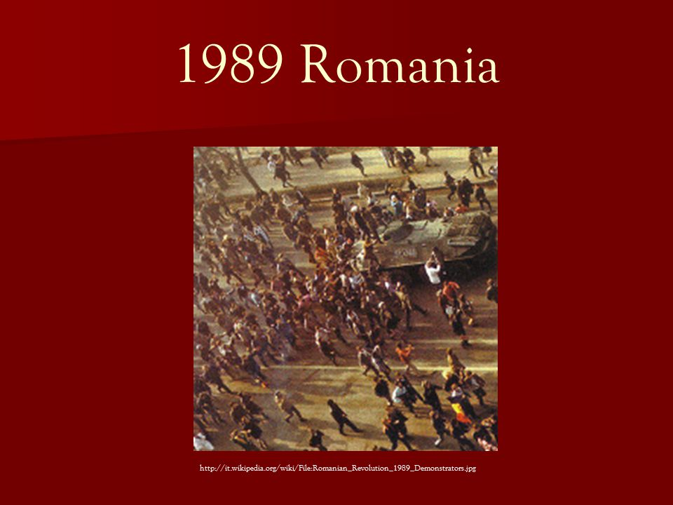 1989 Romania http://it.wikipedia.org/wiki/File:Romanian_Revolution_1989_Demonstrators.jpg