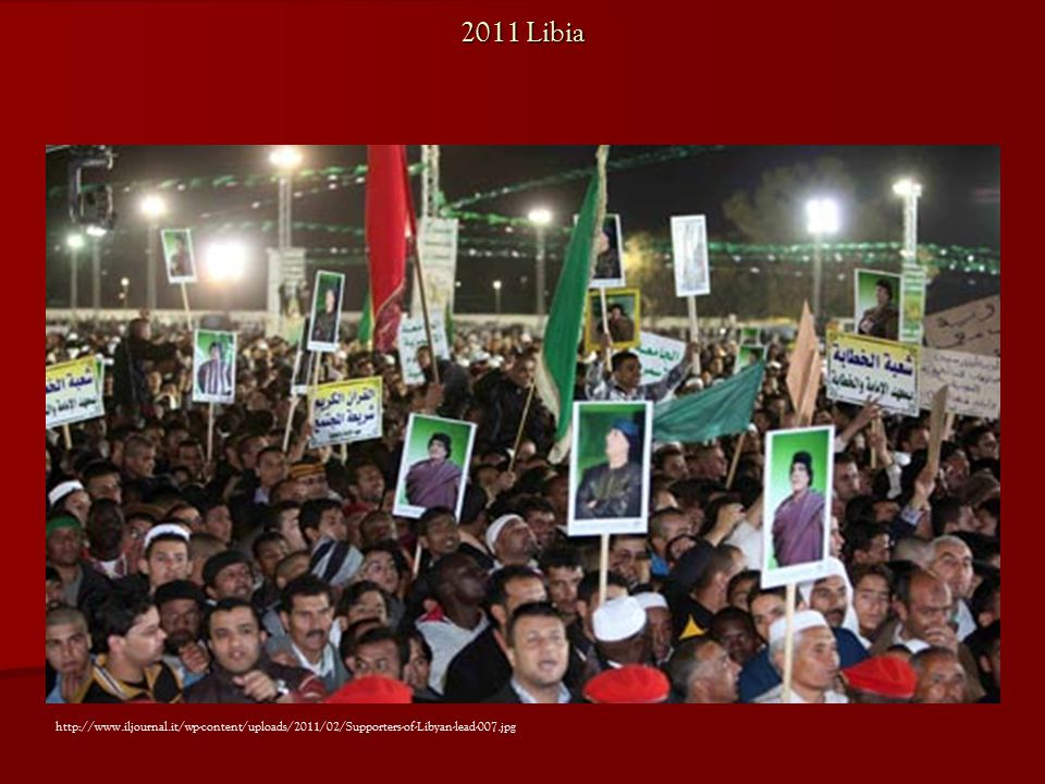 2011 Libia http://www.iljournal.it/wp-content/uploads/2011/02/Supporters-of-Libyan-lead-007.jpg