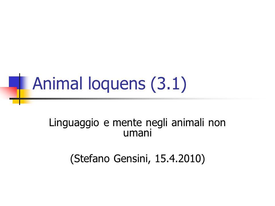 Animal loquens (3.1) Linguaggio e mente negli animali non umani (Stefano Gensini, 15.4.2010)