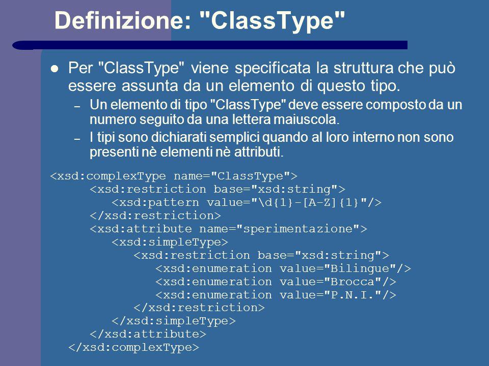 Definizione: ClassType Per ClassType viene specificata la struttura che può essere assunta da un elemento di questo tipo.