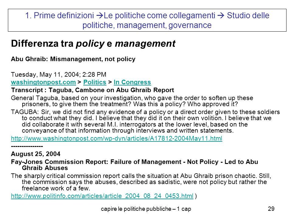 capire le politiche pubbliche – 1 cap29 1. Prime definizioni  Le politiche come collegamenti  Studio delle politiche, management, governance Differe