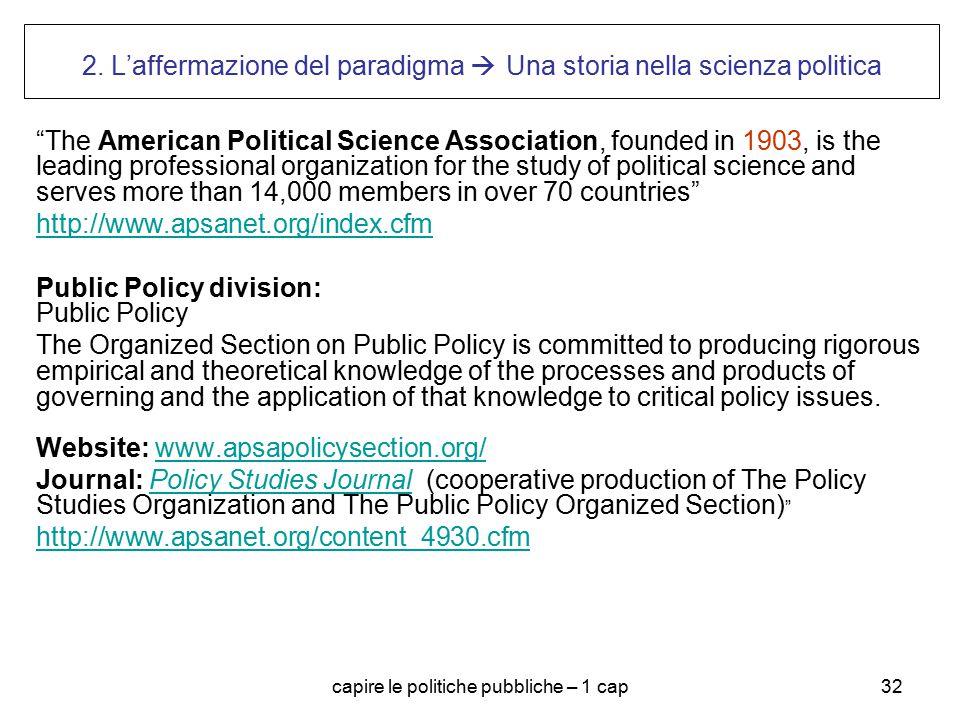 """capire le politiche pubbliche – 1 cap32 2. L'affermazione del paradigma  Una storia nella scienza politica """"The American Political Science Associatio"""