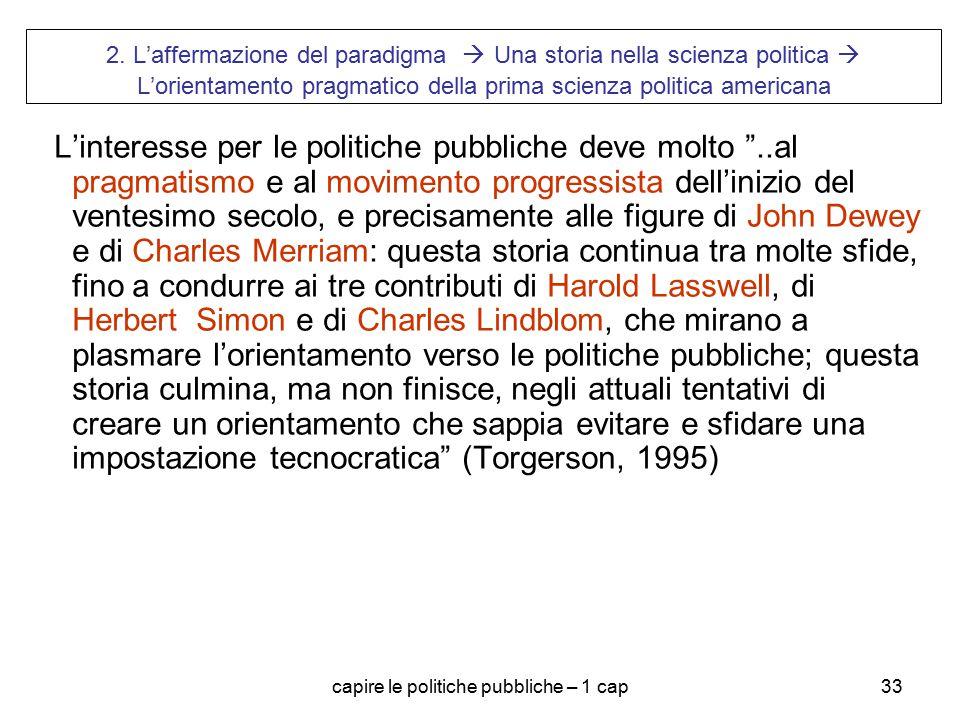capire le politiche pubbliche – 1 cap33 2. L'affermazione del paradigma  Una storia nella scienza politica  L'orientamento pragmatico della prima sc