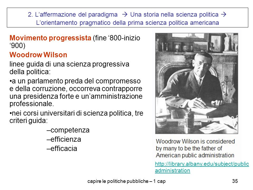 capire le politiche pubbliche – 1 cap35 2. L'affermazione del paradigma  Una storia nella scienza politica  L'orientamento pragmatico della prima sc