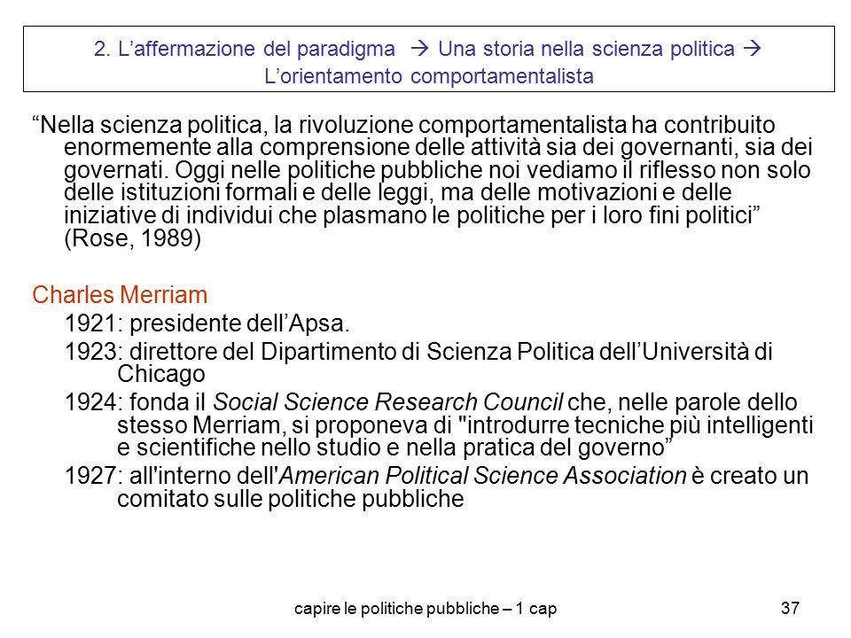 """capire le politiche pubbliche – 1 cap37 2. L'affermazione del paradigma  Una storia nella scienza politica  L'orientamento comportamentalista """"Nella"""