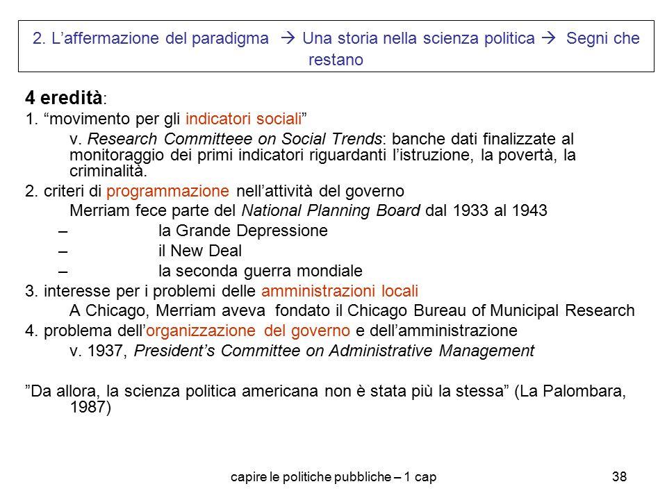 """capire le politiche pubbliche – 1 cap38 2. L'affermazione del paradigma  Una storia nella scienza politica  Segni che restano 4 eredità : 1. """"movime"""