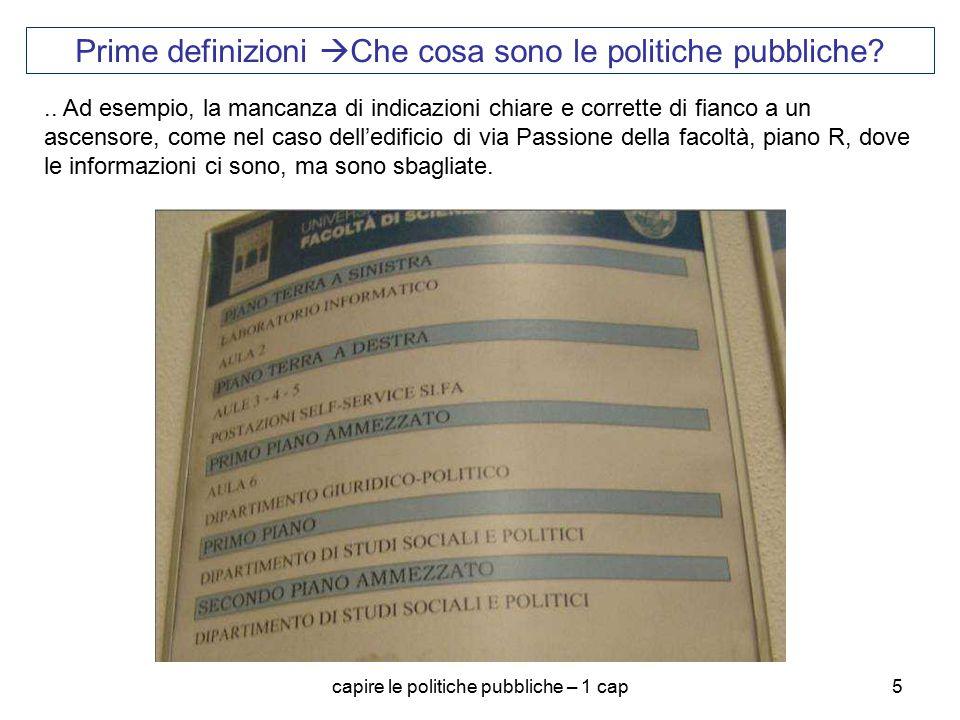 capire le politiche pubbliche – 1 cap5 Prime definizioni  Che cosa sono le politiche pubbliche?.. Ad esempio, la mancanza di indicazioni chiare e cor