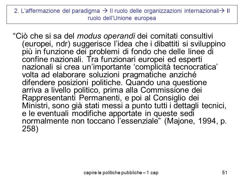 capire le politiche pubbliche – 1 cap51 2. L'affermazione del paradigma  Il ruolo delle organizzazioni internazionali  Il ruolo dell'Unione europea