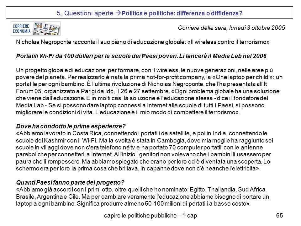 capire le politiche pubbliche – 1 cap65 Corriere della sera, lunedì 3 ottobre 2005 Nicholas Negroponte racconta il suo piano di educazione globale: «I