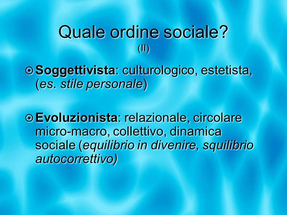Quale ordine sociale. (II)  Soggettivista: culturologico, estetista, (es.