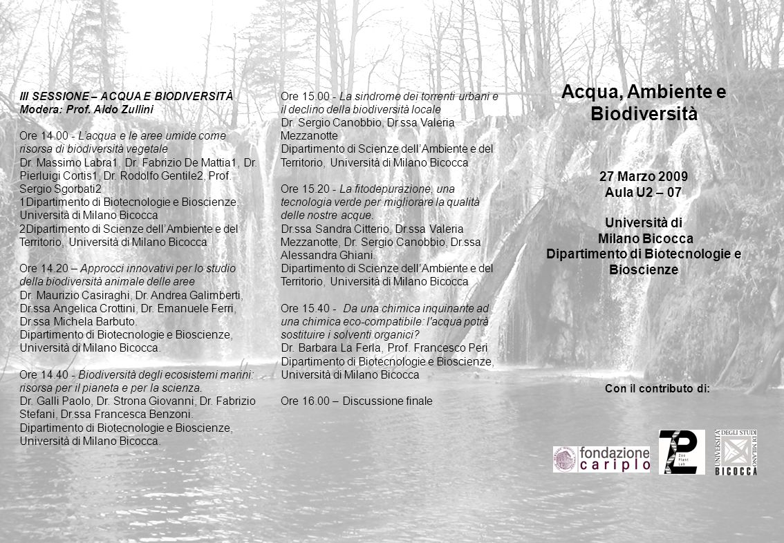 III SESSIONE – ACQUA E BIODIVERSITÀ Modera: Prof. Aldo Zullini Ore 14.00 - L'acqua e le aree umide come risorsa di biodiversità vegetale Dr. Massimo L