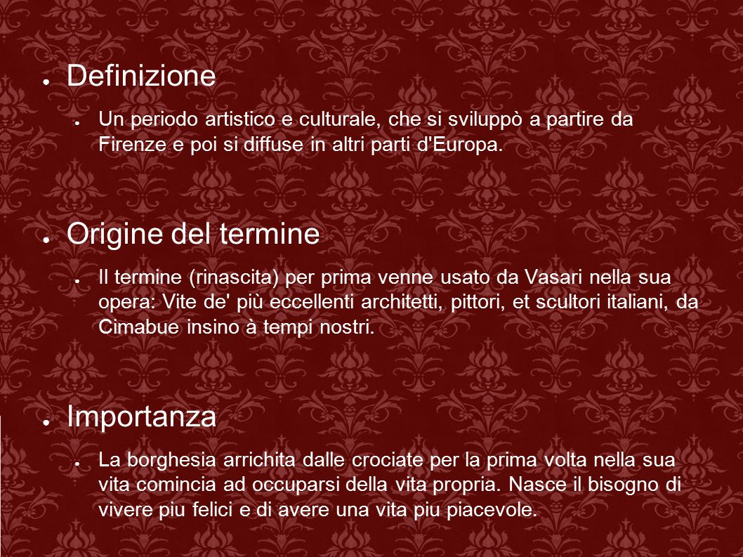 ● Definizione ● Un periodo artistico e culturale, che si sviluppò a partire da Firenze e poi si diffuse in altri parti d'Europa. ● Origine del termine