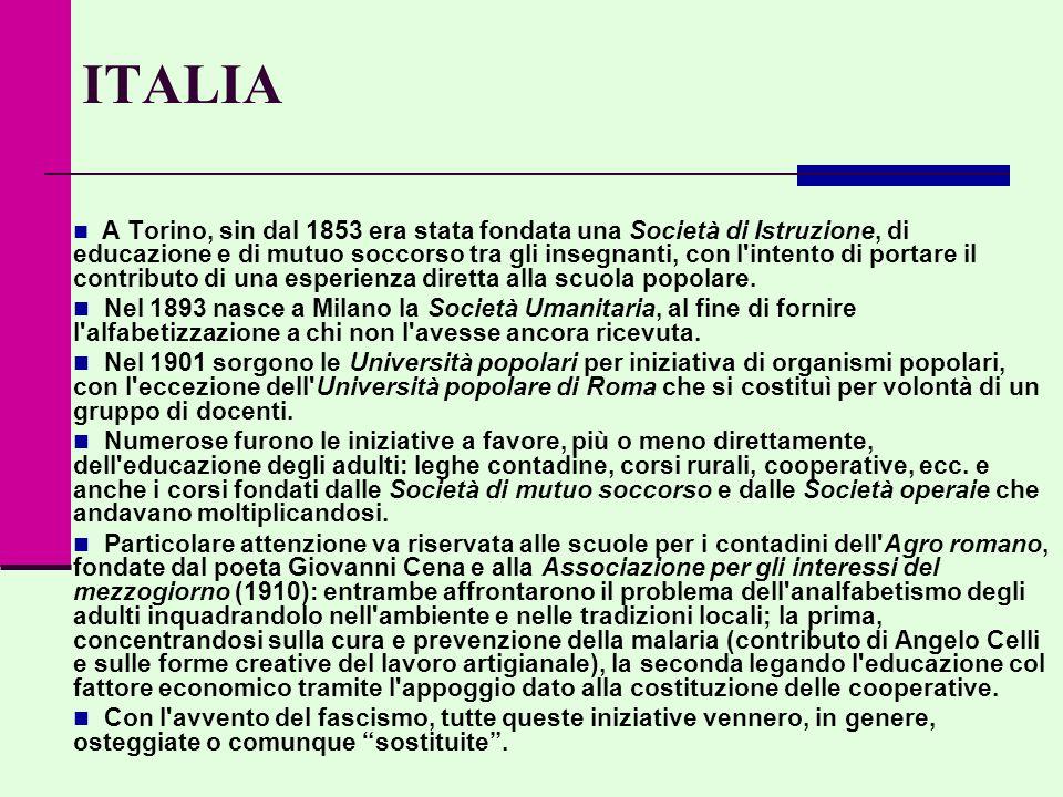 ITALIA A Torino, sin dal 1853 era stata fondata una Società di Istruzione, di educazione e di mutuo soccorso tra gli insegnanti, con l intento di portare il contributo di una esperienza diretta alla scuola popolare.