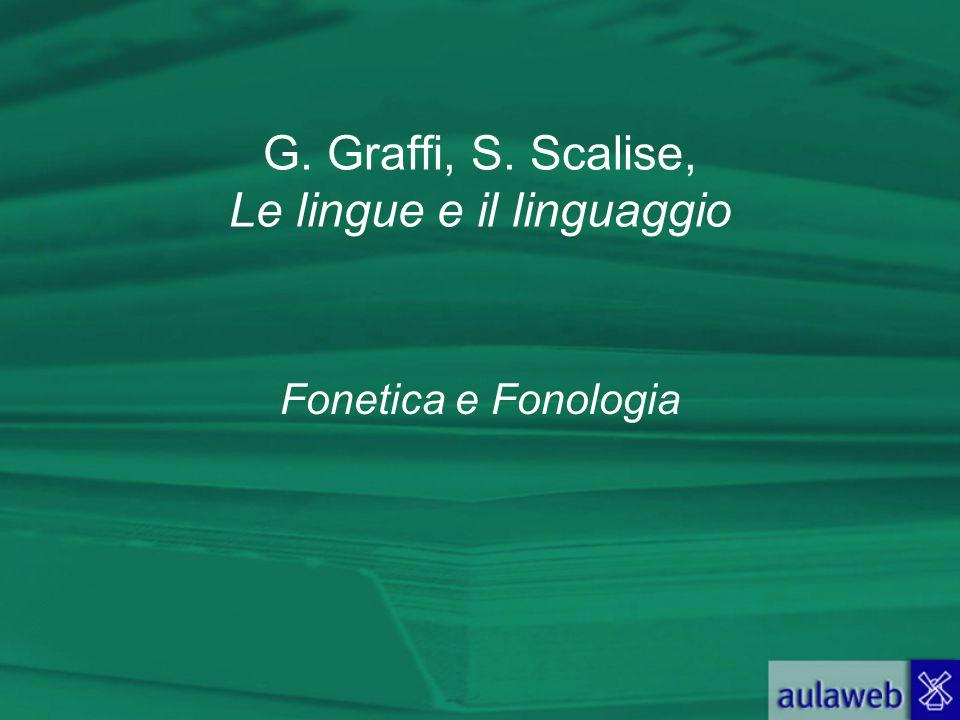 G. Graffi, S. Scalise, Le lingue e il linguaggio Fonetica e Fonologia
