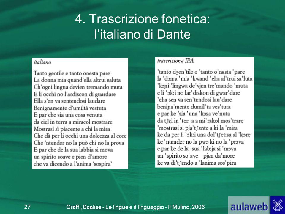 Graffi, Scalise - Le lingue e il linguaggio - Il Mulino, 200627 4. Trascrizione fonetica: l'italiano di Dante