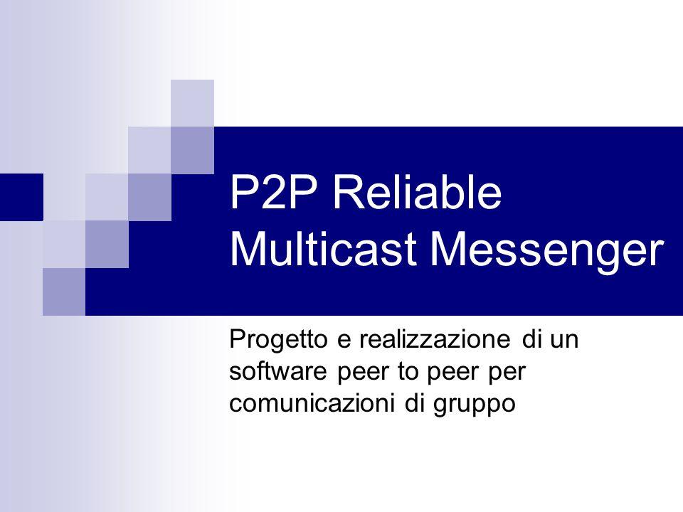 Introduzione Il progetto Il progetto consiste nella realizzazione di un software di messaggistica istantanea, senza la presenza di un server centralizzato, che fornisca alcune garanzie di affidabilità.