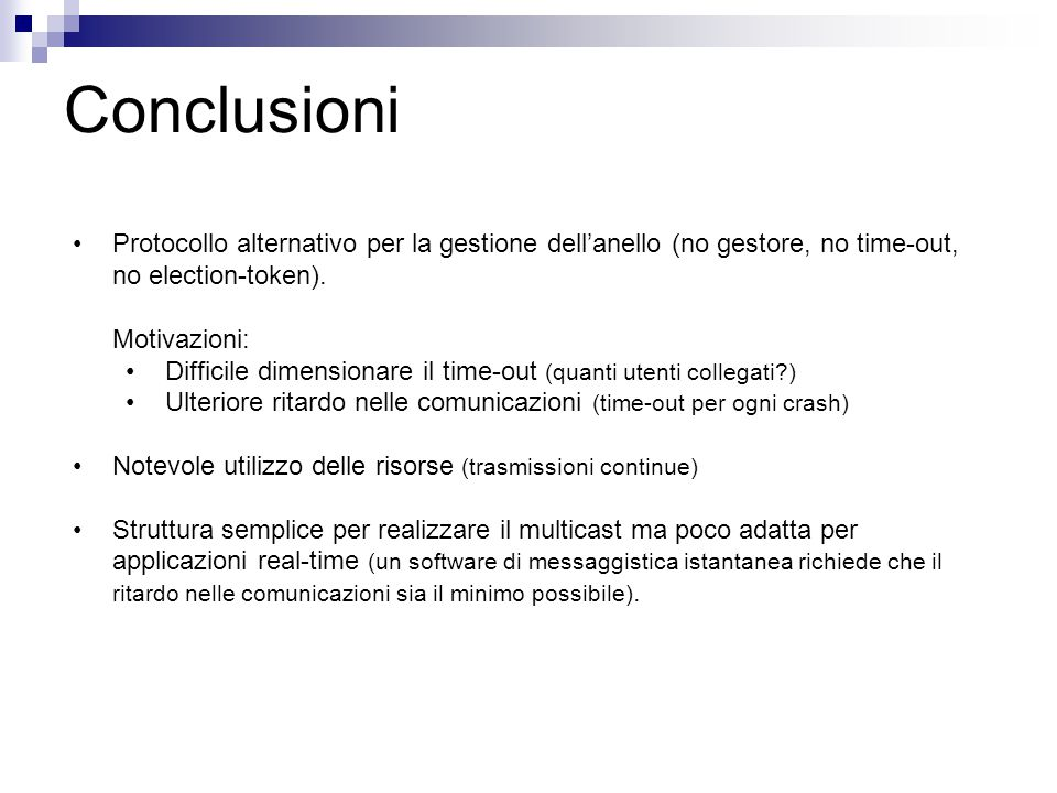 Conclusioni Protocollo alternativo per la gestione dell'anello (no gestore, no time-out, no election-token).