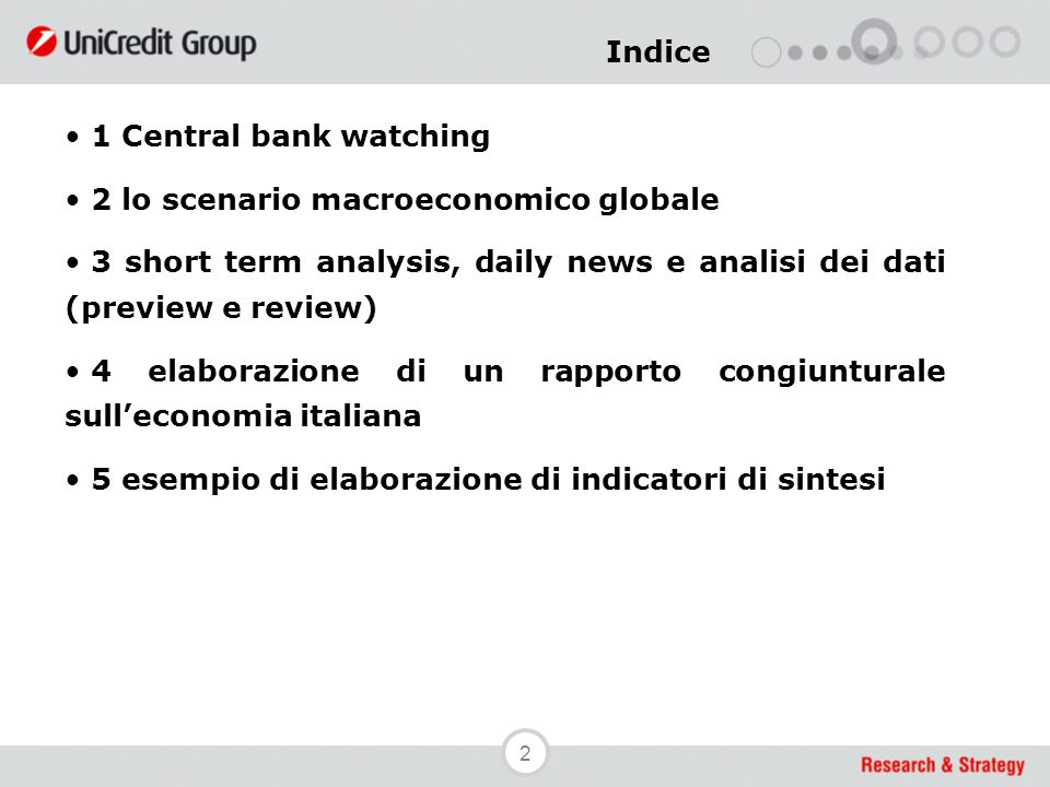 2 Indice 1 Central bank watching 2 lo scenario macroeconomico globale 3 short term analysis, daily news e analisi dei dati (preview e review) 4 elabor