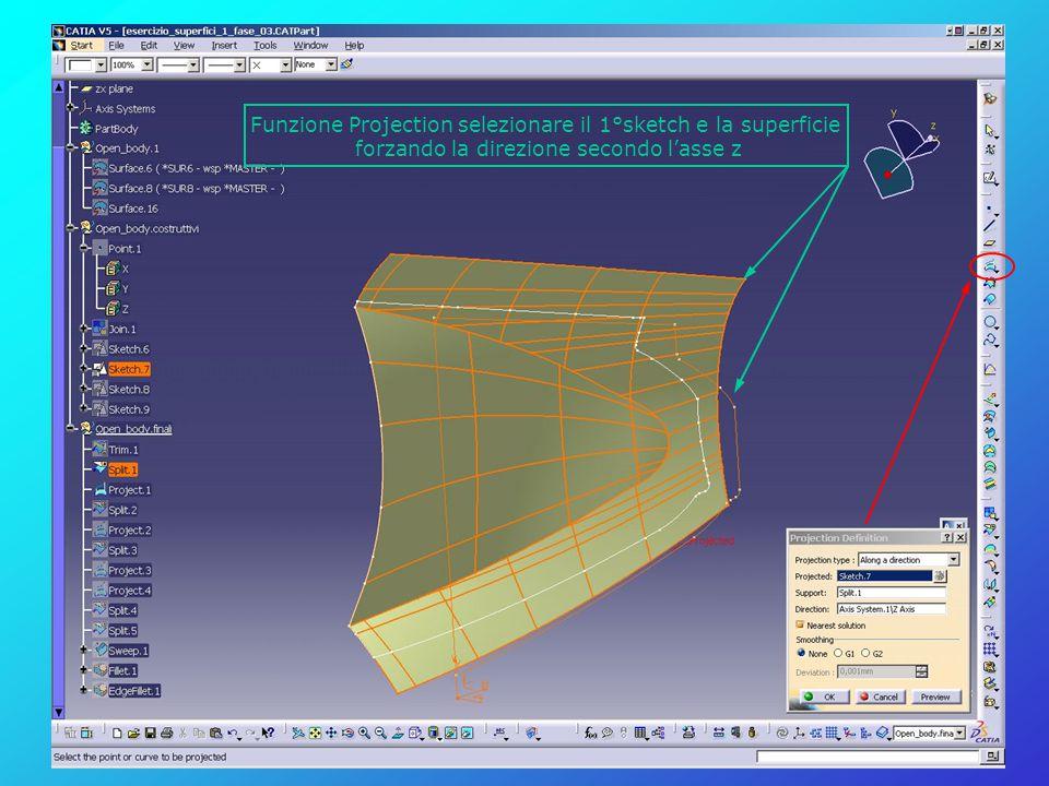Funzione Projection selezionare il 1°sketch e la superficie forzando la direzione secondo l'asse z