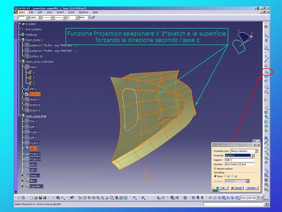 Funzione Projection selezionare il 3°sketch e la superficie forzando la direzione secondo l'asse z