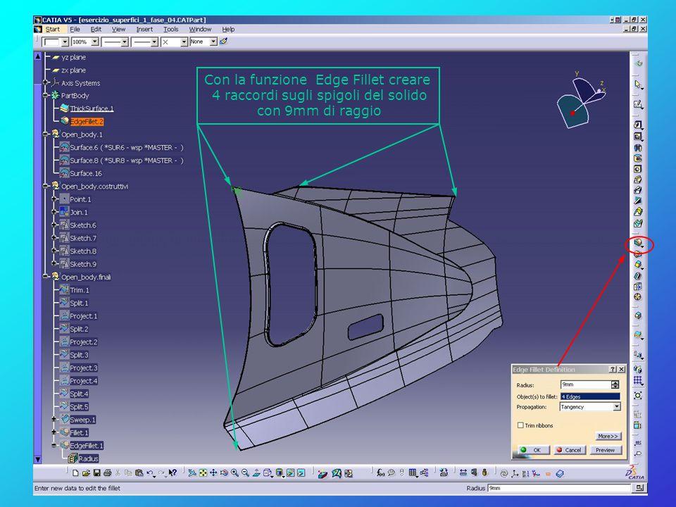 Con la funzione Edge Fillet creare 4 raccordi sugli spigoli del solido con 9mm di raggio
